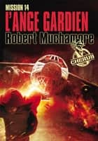 Cherub (Mission 14) - L'ange gardien ebook by Robert Muchamore