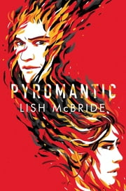 Pyromantic ebook by Lish McBride