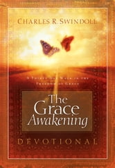 The Grace Awakening Devotional - A Thirty Day Walk in the Freedom of Grace ebook by Charles Swindoll
