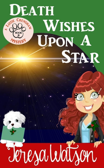 Death Wishes Upon a Star - Lizzie Crenshaw Mystery, #8 ebook by Teresa Watson
