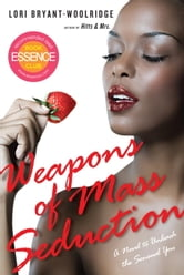 Weapons of Mass Seduction ebook by Lori Bryant-Woolridge