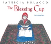 The Blessing Cup - with audio recording ebook by Patricia Polacco, Patricia Polacco
