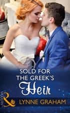 Sold For The Greek's Heir (Mills & Boon Modern) (Brides for the Taking, Book 3) 電子書 by Lynne Graham
