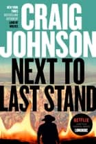 Next to Last Stand - A Longmire Mystery ebook by Craig Johnson