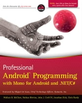 Professional Android Programming with Mono for Android and .NET / C# ebook by Wallace B. McClure,Nathan Blevins,John J. Croft IV,Jonathan Dick,Chris Hardy