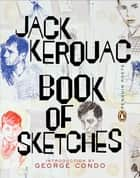 Book of Sketches ebook by Jack Kerouac,George Condo