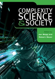 Complexity, Science and Society ebook by Jan Bogg, Robert Geyer