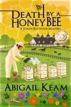 Death By A HoneyBee ebook by Abigail Keam