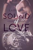 Sound of Love: Roadtrip ins Glück ebook by Laini Otis