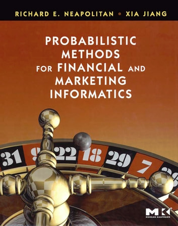 Probabilistic methods for financial and marketing informatics ebook probabilistic methods for financial and marketing informatics ebook by richard e neapolitanxia jiang fandeluxe Choice Image