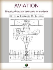 Aviation - Theorico-Practical text-book for students ebook by Benjamin M. Carmina