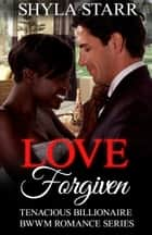 Love Forgiven ebook by Shyla Starr