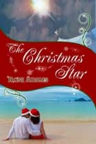 The Christmas Star eBook by Roni  Adams