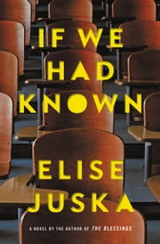 If We Had Known ebook by Elise Juska