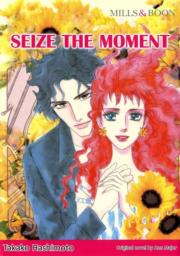 SEIZE THE MOMENT (Mills & Boon Comics) - Mills & Boon Comics ebook by Ann Major