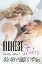 Highest Stakes ebook by Heather Young-Nichols