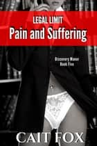 Legal Limit: Pain and Suffering ebook by Cait Fox