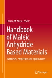 Handbook of Maleic Anhydride Based Materials - Syntheses, Properties and Applications ebook by