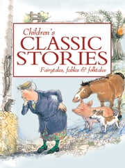 Children's Classic Stories ebook by Miles Kelly
