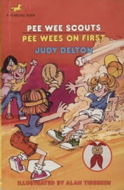Pee Wee Scouts: Pee Wees on First ebook by Judy Delton