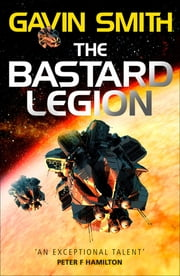 The Bastard Legion - Book 1 ebook by Gavin G. Smith