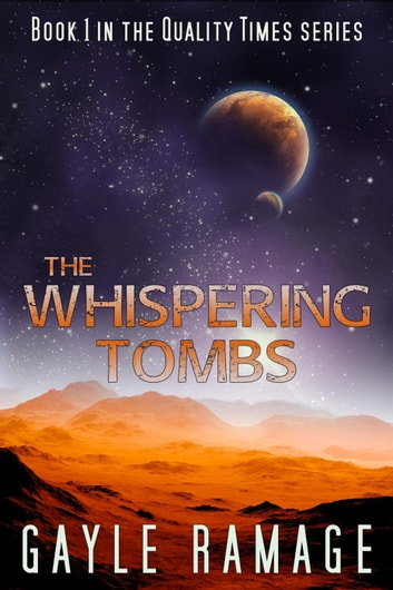 The Whispering Tombs - Quality Times, #1 ebook by Gayle Ramage
