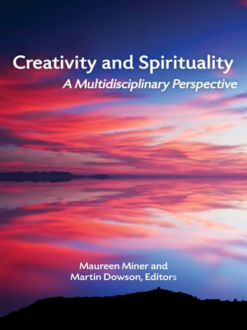 Creativity and Spirituality - A Multidisciplinary Perspective ebook by