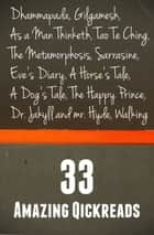 33 Amazing Quickreads: As a Man Thinketh, Gilgamesh, Dhammapada, New Atlantis, The Bhagavad Gita, The Upanishads, Sarrasine, The Metamorphosis, Dreams, Walking, Tao Te Ching, Micromegas, Eve's Diary, The Happy Prince and Many More ebook by Various Authors, Franz Kafka, Jules Verne