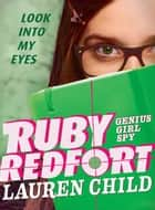 Ruby Redfort Look Into My Eyes ebook by Lauren Child, Lauren Child