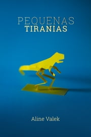 Pequenas Tiranias ebook by Aline Valek
