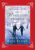 The Mistletoe Promise ebook door Richard Paul Evans