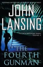 The Fourth Gunman ebook by John Lansing
