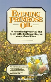 Evening Primrose Oil ebook by Judy Graham
