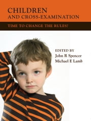 Children and Cross-Examination - Time to Change the Rules? ebook by J R Spencer,Michael E Lamb