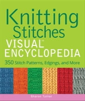 Knitting Stitches VISUAL Encyclopedia ebook by Sharon Turner
