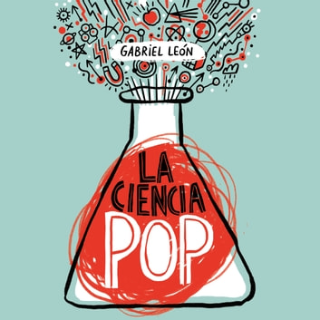 La ciencia pop audiobook by Gabriel León