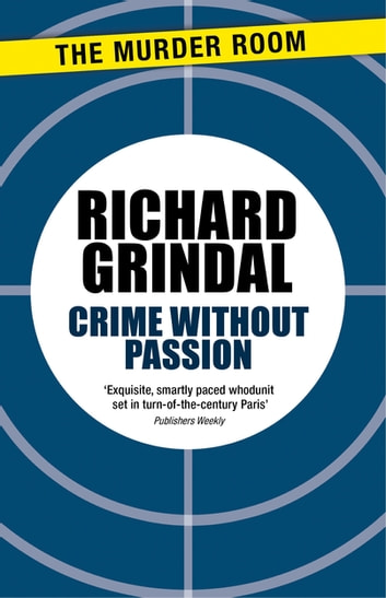 Crime Without Passion ebook by Richard Grindal