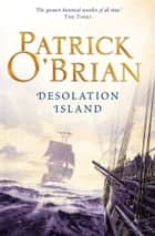 Desolation Island (Aubrey/Maturin Series, Book 5) ebook by Patrick O'Brian