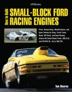 How to Build Small-Block Ford Racing Engines HP1536 ebook by Tom Monroe