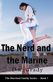 The Nerd and the Marine ebook by D.R. Grady
