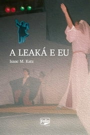 A Leaká e eu ebook by Kobo.Web.Store.Products.Fields.ContributorFieldViewModel
