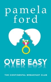 Over Easy - The Continental Breakfast Club, book 1 ebook by Pamela Ford