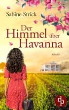 Der Himmel über Havanna ebook by Sabine Strick