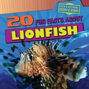 20 Fun Facts about Lionfish ebook by Niver, Heather Moore