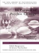 In Pursuit of Psychic Change ebook by Edith Hargreaves,Arturo Varchevker