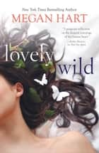 Lovely Wild ebook by Megan Hart