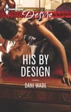 His by Design ebook by Dani Wade