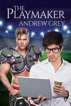 The Playmaker ebook by Andrew Grey