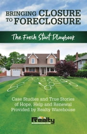 Bringing Closure to Foreclosure eBook by Realty Warehouse, Inc.