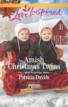 Amish Christmas Twins (Mills & Boon Love Inspired) (Christmas Twins, Book 1) ebook by Patricia Davids